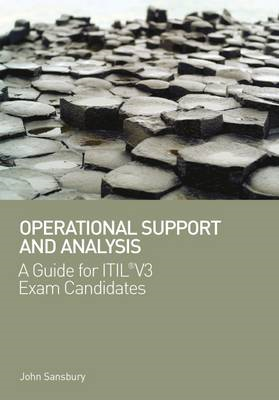 Operational Support and Analysis: A Guide for ITIL(r) V3 Exam Candidates (BOK)