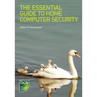 Essential Guide to Home Computer Security (BOK)