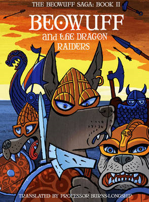 Beowuff & the Dragon Raiders (BOK)