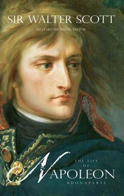 The Life of Napoleon Buonaparte: The Emperor of the French (BOK)