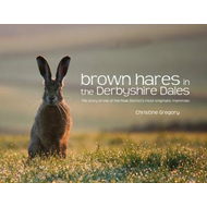 Brown Hares in the Derbyshire Dales (BOK)