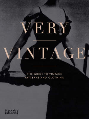 Very Vintage: The Guide to Vintage Patterns and Clothing (BOK)