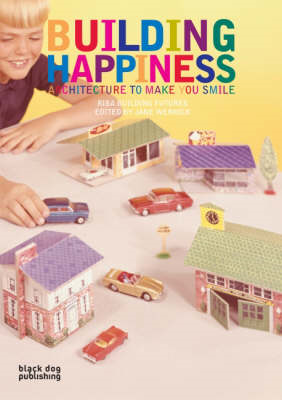 Building Happiness: Architecture to Make You Smile (BOK)
