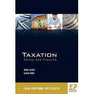 Taxation: Policy and Practice: 2012/13 (BOK)
