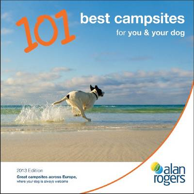 Alan Rogers - 101 Best Campsites for You & Your Dog 2013 (BOK)