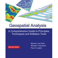 Geospatial Analysis: A Comprehensive Guide to Principles, Techniques and Software Tools (BOK)