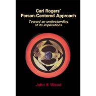 Carl Rogers' Person-centered Approach: Toward an Understanding of Its Implications (BOK)