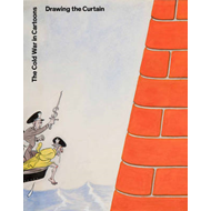 Drawing the Curtain: The Cold War in Cartoons (BOK)