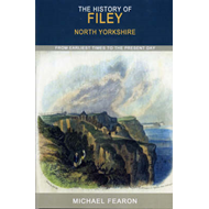 The History of Filey: From Earliest Times to the Present Day (BOK)