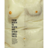 From Death to Death and Other Small Tales: Masterpieces from the Scottish National Gallery  of Moder (BOK)