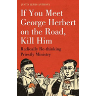 If You Meet George Herbert on the Road, Kill Him (BOK)
