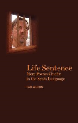 Life Sentence: More Poems Chiefly in the Scots Language (BOK)