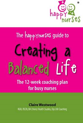 Happy Nurses Guide to Creating a Balanced Life (BOK)