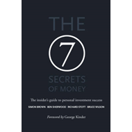 The 7 Secrets of Money: The Insider's Guide to Personal Investment Success (BOK)