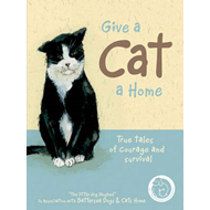 Give a Cat a Home: True Tales of Courage and Survival (BOK)