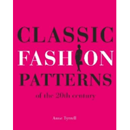 Classic Fashion Patterns: Of the 20th Century (BOK)