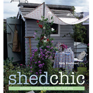Shed Chic: Outdoor Buildings for Work, Rest and Play (BOK)