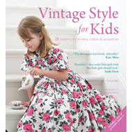 Vintage Kids: 25 Patterns for Children's Clothes and Accessories (BOK)