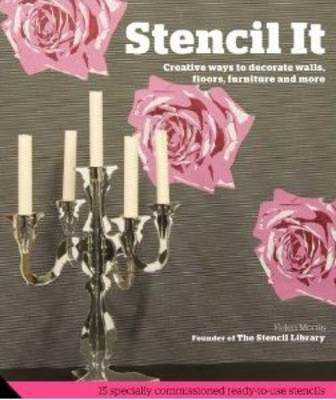 Stencil It: 101 Ideas to Decorate Your Home (BOK)