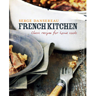 French Kitchen: Classic Recipes for Home Cooks (BOK)