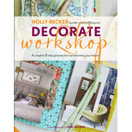 Decorate Workshop: A Creative 8 Step Process for Transforming Your Home (BOK)