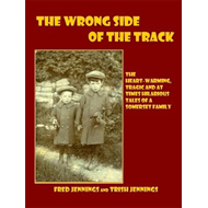 The Wrong Side of the Track: The Heart-warming, Tragic and at Times Hilarious Tales of a Somerset Fa (BOK)