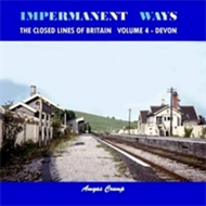 Impermanent Ways - the Closed Lines of Britain (BOK)