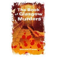 The Book of Glasgow Murders (BOK)