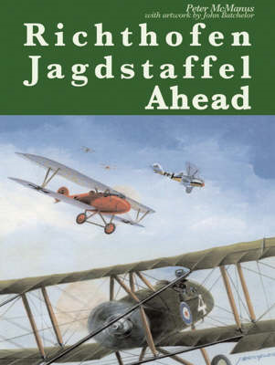 Richthofen Jagdstaffel Ahead: RFC Pilots Out-performed and Out-gunned Over the Western Front, 1917 (BOK)
