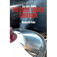 Basic Basics Pressure Cooker Cookbook (BOK)