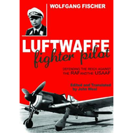 Luftwaffe Fighter Pilot: Defending the Reich Against the RAF and USAAF (BOK)