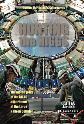 Hunting the Higgs: The Inside Story of the ATLAS Experiment at the LHC (BOK)