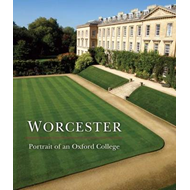 Worcester: Portrait of an Oxford College (BOK)