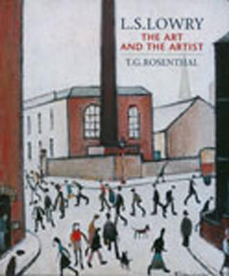 L.S. Lowry: The Art and the Artist (BOK)