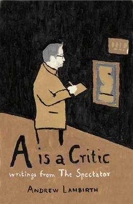 A is a Critic: Writings from The Spectator (BOK)