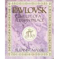 Pavlovsk: The Life of a Russian Palace (BOK)