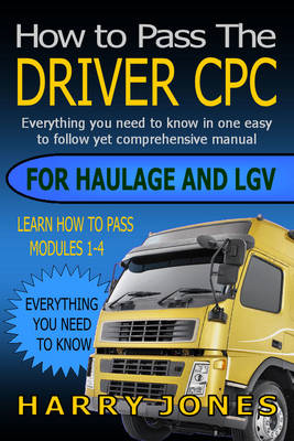 How to Pass the Driver CPC for Haulage & LGV (BOK)