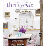 Thrifty Chic: Interior Style on a Shoestring (BOK)