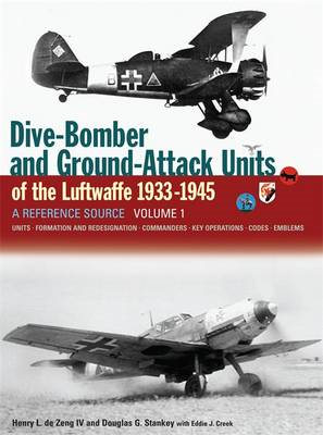 Dive Bomber and Ground Attack Units of the Luftwaffe 1933-45: v. 1 (BOK)