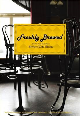 Freshly Brewed: Twelve Short Plays from Bewley's Cafe Theatre (BOK)