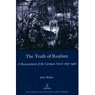 The Truth of Realism: A Reassessment of the German Novel 1830-1900 (BOK)