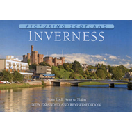 Picturing Scotland: Inverness: From Loch Ness to Nairn (BOK)