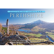 Picturing Scotland: Perthshire: City, Towns and Villages, Hills, Mountains and Glens: Vol. 7 (BOK)