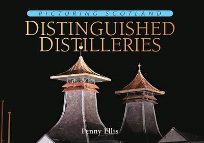 Picturing Scotland: Distinguished Distilleries: Vol. 22 (BOK)