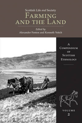 Farming and the Land: A Compendium of Scottish Ethnology: v. 2: Scottish Life and Society (BOK)