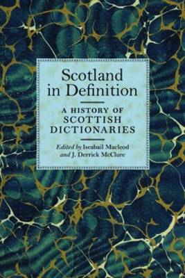 Scotland in Definition: A History of Scottish Dictionaries (BOK)