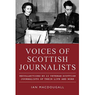Voices of Scottish Journalists (BOK)