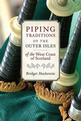 Piping Traditions of the Outer Isles: Of the West Coast of Scotland (BOK)