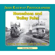 Horseshoes and Trolley Poles: Fintona and Howth Trams in the 1950's (BOK)
