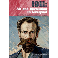 1911: Art and Revolution in Liverpool (BOK)